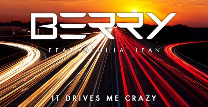 """oggi esce """"It Drives Me Crazy"""", il primo singolo di Berry (Warner Music)"""