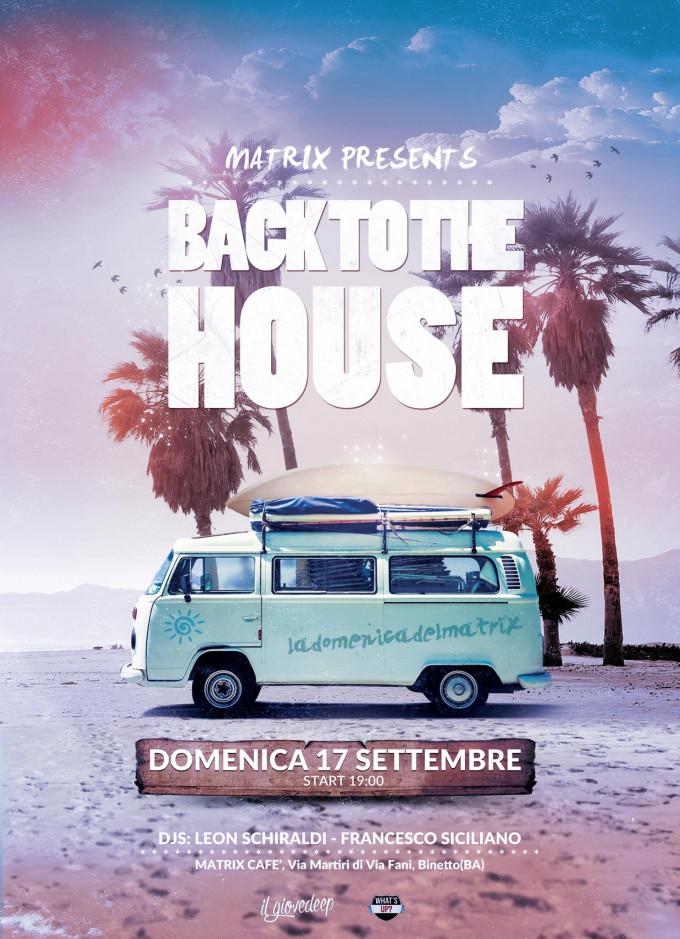 BACK TO THE HOUSE la Domenica