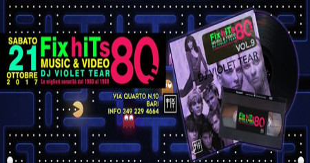 Fix Hits 80s vol.9 Dj Violet Tear al Fix It Live, Bari.
