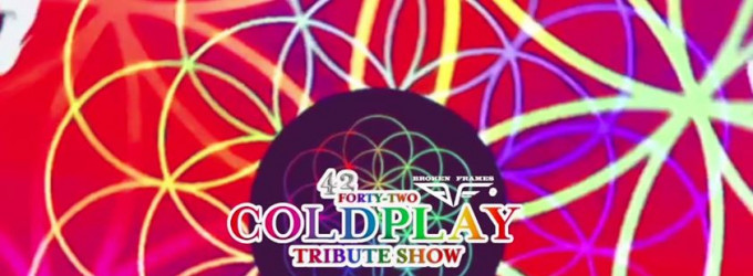 42 ColdPlay Tribute Show by Broken Frames Live