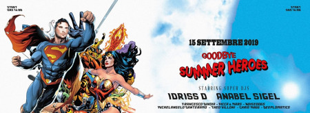 Domenica 15 Settembre ''goodbye Summer Heroes'' - Closing party